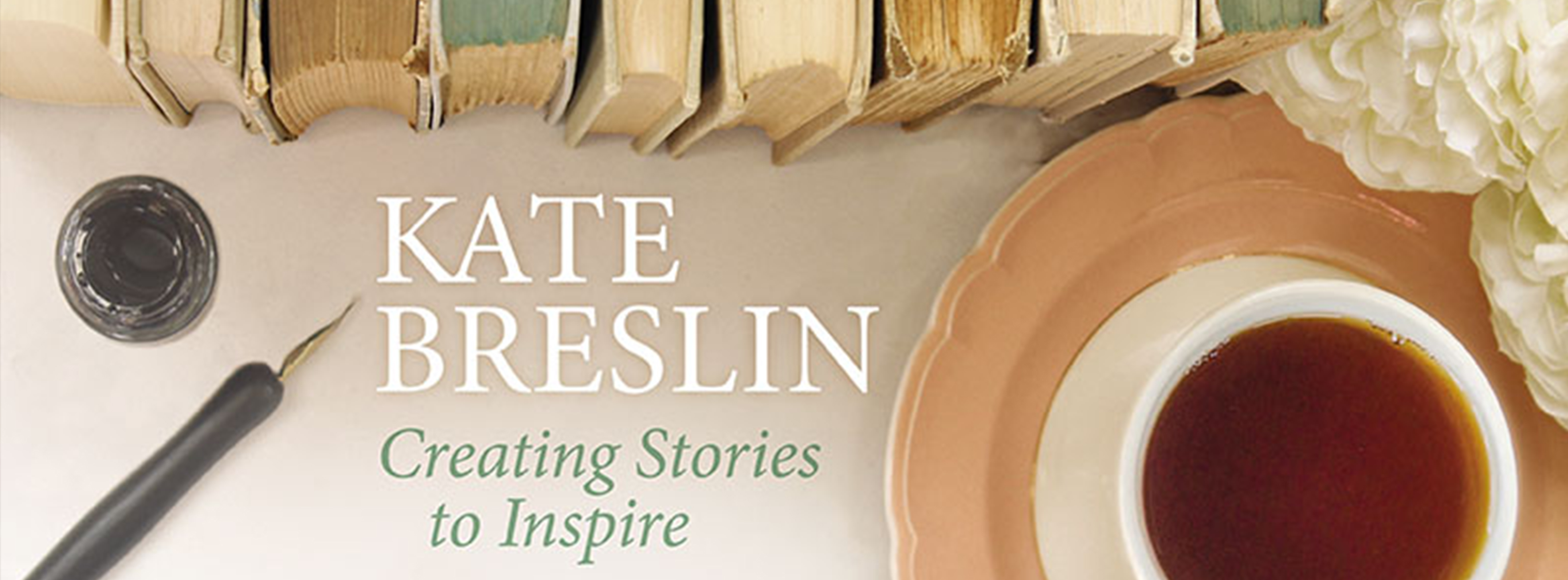Kate Breslin Banner Creating Stories to Inspire. Historical Romance Author.