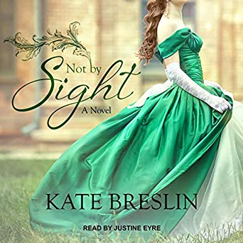 Not By Sight Audiobook by Kate Breslin, Historical Romance